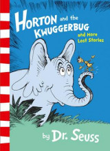 Omslag - Horton and the Kwuggerbug and more lost stories