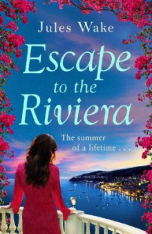 Escape to the Riviera the Perfect Summer Read! av Jules Wake (Heftet)