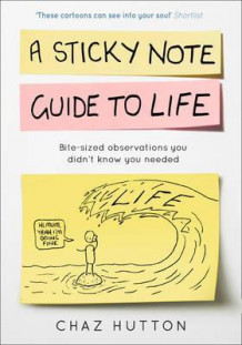 A Sticky Note Guide to Life av Chaz Hutton (Innbundet)