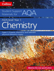 AQA A Level Chemistry Year 1 & AS Paper 2 av Colin Chambers, Graham Curtis, Geoffrey Hallas, Andrew Maczek, David Nicholls, Rob Symonds og Stephen Whittleton (Heftet)