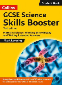 GCSE Science 9-1 Skills Booster: Maths in Science, Working Scientifically and Writing Extended Answers av Mark Levesley (Heftet)