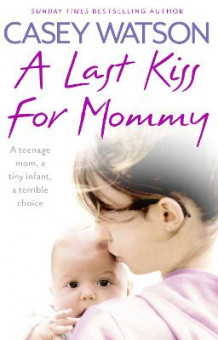 A Last Kiss for Mommy av Casey Watson (Heftet)