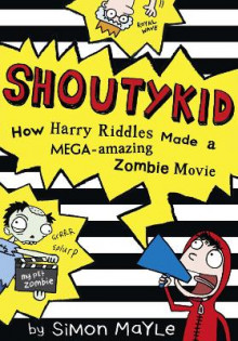 How Harry Riddles Made a Mega-Amazing Zombie Movie av Simon Mayle (Heftet)