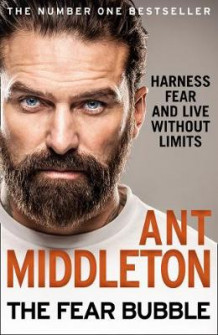 The Fear Bubble: Harness Fear and Live Without Limits av Ant Middleton (Innbundet)