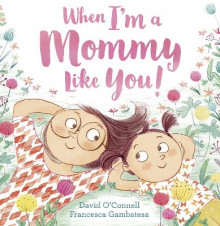 When I'm a Mommy Like You! av David O'Connell (Heftet)