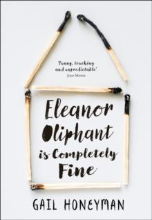 Eleanor Oliphant is completely fine av Gail Honeyman (Heftet)