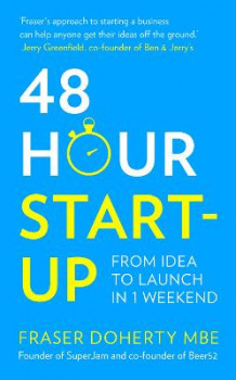 48-hour Start-Up: From Idea To Launch In 1 Weekend av Fraser Doherty (Heftet)