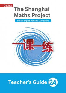 The Shanghai Maths Project Teacher's Guide Year 2A av Laura Clarke, Caroline Clissold, Linda Glithro, Cherri Moseley og Paul Wrangles (Heftet)