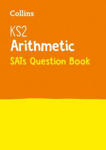 KS2 Mathematics - Arithmetic SATs Question Book av Collins KS2 (Heftet)
