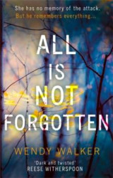 Omslag - All is Not Forgotten: The Bestselling Gripping Thriller You'll Never Forget in 2017