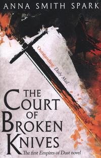 Court of broken knives av Anna Smith Spark (Heftet)
