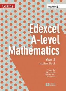 Edexcel A-level Mathematics Student Book Year 2 av Chris Pearce, Helen Ball, Michael Kent og Kath Hipkiss (Heftet)