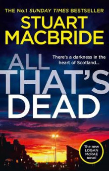 All That's Dead av Stuart MacBride (Innbundet)