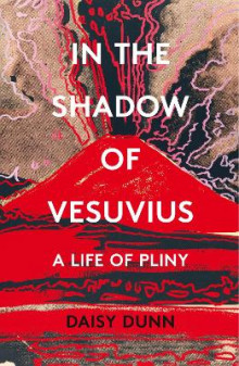 In the Shadow of Vesuvius av Daisy Dunn (Innbundet)