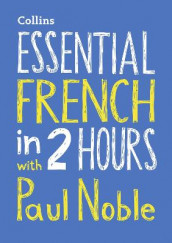 Essential French in 2 hours with Paul Noble av Paul Noble (Blandet mediaprodukt)
