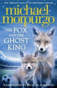 The Fox and the Ghost King av Michael Morpurgo (Innbundet)
