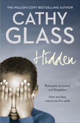 Omslag - Hidden: Betrayed, Exploited And Forgotten. How One Boy Overcame the Odds.