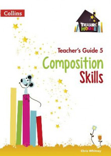Composition Skills Teacher's Guide 5 av Chris Whitney og Sarah Snashall (Heftet)