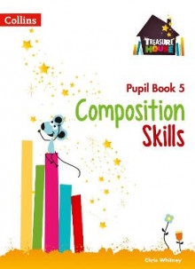 Composition Skills Pupil Book 5 av Chris Whitney og Sarah Snashall (Heftet)
