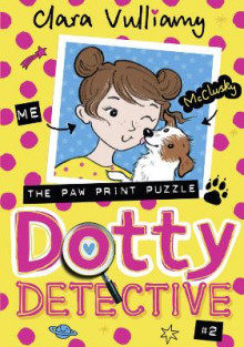 Dotty Detective and the Paw Print Puzzle av Clara Vulliamy (Heftet)