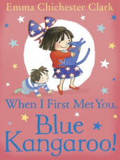 When I First Met You, Blue Kangaroo! av Emma Chichester Clark (Heftet)