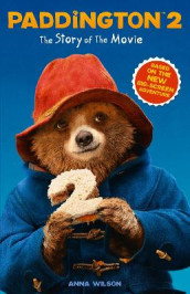 Paddington 2: The Story of the Movie av Anna Wilson (Heftet)