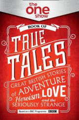 Omslag - The One Show Book of True Tales