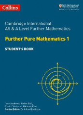Cambridge International AS & A Level Further Mathematics Further Pure Mathematics 1 Student's Book av Helen Ball og Michael Kent (Heftet)