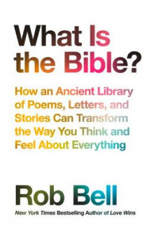 What is the Bible? av Rob Bell (Heftet)