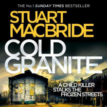 Cold Granite av Stuart MacBride (Lydbok-CD)
