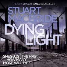 Dying Light av Stuart MacBride (Lydbok-CD)