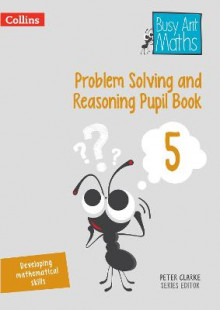 Problem Solving and Reasoning Pupil Book 5 av Peter Clarke (Heftet)