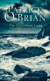The Uncertain Land and Other Poems av Patrick O'Brian (Innbundet)