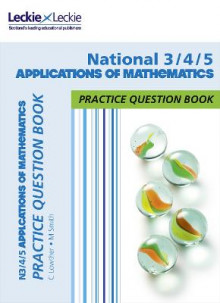 N3/4/5 Applications of Maths Practice Question Book av Craig Lowther, Mike Smith og Leckie and Leckie (Heftet)
