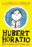 Hubert Horatio: How to Raise Your Grown-Ups av Lauren Child (Heftet)
