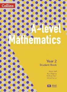 A -level Mathematics Year 2 Student Book av Chris Pearce, Helen Ball, Michael Kent og Kath Hipkiss (Heftet)