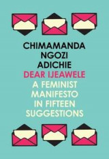Omslag - Dear Ijeawele, or A feminist manifesto in fifteen suggestions