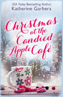 Christmas at the Candied Apple Cafe av Katherine Garbera (Heftet)