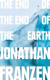 The End of the End of the Earth av Jonathan Franzen (Innbundet)