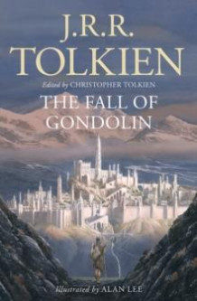 The fall of Gondolin av Christopher Tolkien og J.R.R. Tolkien (Heftet)