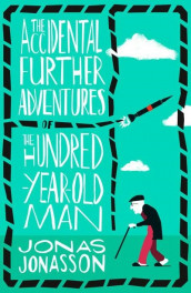The Accidental Further Adventures of the Hundred-Year-Old Man av Jonas Jonasson (Heftet)