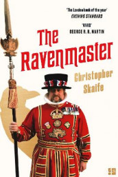 The Ravenmaster av Christopher Skaife (Heftet)