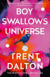 Boy Swallows Universe av Trent Dalton (Innbundet)