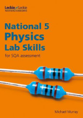 National 5 Physics Lab Skills for the revised exams of 2018 and beyond av Leckie og Michael Murray (Heftet)