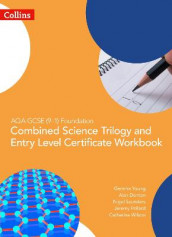 AQA GCSE 9-1 Foundation: Combined Science Trilogy and Entry Level Certificate Workbook av Alan Denton, Jeremy Pollard, Nigel Saunders, Catherine Wilson og Gemma Young (Heftet)