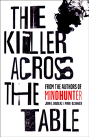 The Killer Across the Table av John E. Douglas og Mark Olshaker (Heftet)