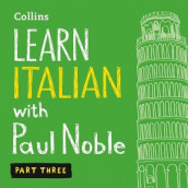 Learn Italian with Paul Noble - Part 3 av Paul Noble (Lydbok-CD)