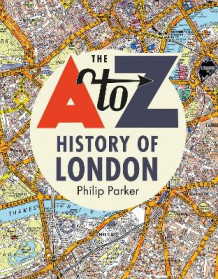 The A-Z History of London av A-Z maps og Philip Parker (Innbundet)