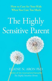 The Highly Sensitive Parent av Elaine N. Aron (Heftet)