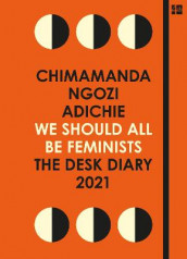 We Should All Be Feminists: The Desk Diary 2021 av Chimamanda Ngozi Adichie (Innbundet)